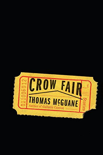 Crow Fair: Stories (Signed First Edition): McGuane, Thomas