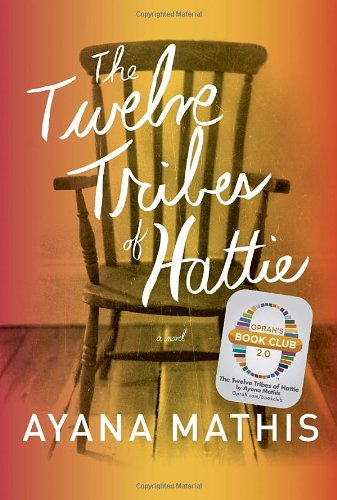 The Twelve Tribes of Hattie (Oprah's Book Club 2.0): Mathis, Ayana