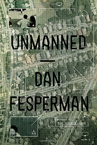 Unmanned (Signed First Edition): Dan Fesperman