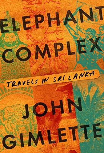 9780385351270: Elephant Complex: Travels in Sri Lanka