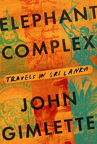 9780385351270: Elephant Complex: Travels in Sri Lanka