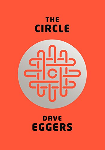 The Circle: Eggers, Dave