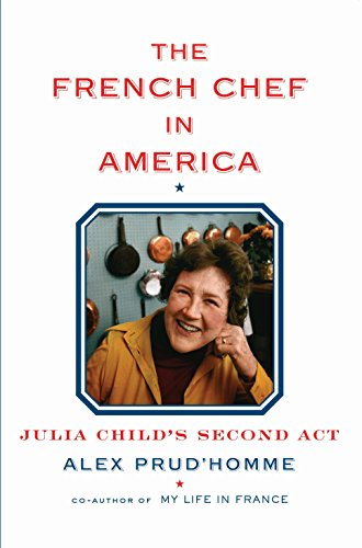 9780385351751: The French Chef in America: Julia Child's Second Act