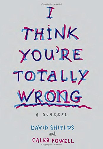 9780385351942: I Think You're Totally Wrong: A Quarrel