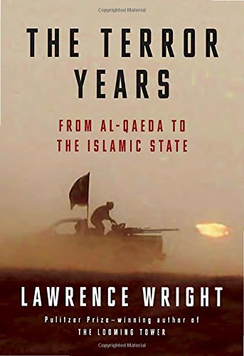 The Terror Years: From al-Qaeda to the Islamic State (Signed First Edition): Lawrence Wright