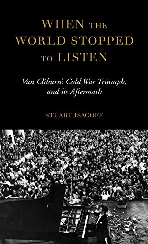 9780385352185: When the World Stopped to Listen: Van Cliburn's Cold War Triumph, and Its Aftermath