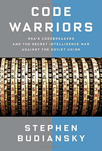 9780385352666: Code Warriors: NSA's Codebreakers and the Secret Intelligence War Against the Soviet Union
