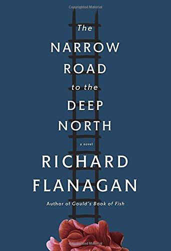 The Narrow Road to the Deep North (Signed First Edition): Richard Flanagan