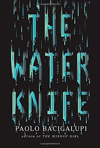 The Water Knife-ADVANCED READER'S EDITION