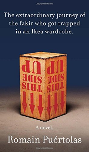 9780385352956: The Extraordinary Journey of the Fakir Who Got Trapped in an Ikea Wardrobe: A novel
