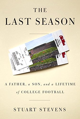 9780385353021: The Last Season: A Father, a Son, and a Lifetime of College Football