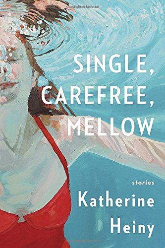 9780385353632: Single, Carefree, Mellow: Stories