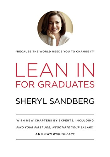 9780385353670: Lean In for Graduates: With New Chapters by Experts, Including Find Your First Job, Negotiate Your Salary, and Own Who You Are