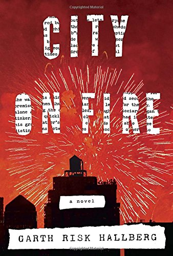 City on Fire (Signed First Edition): Garth Risk Hallberg