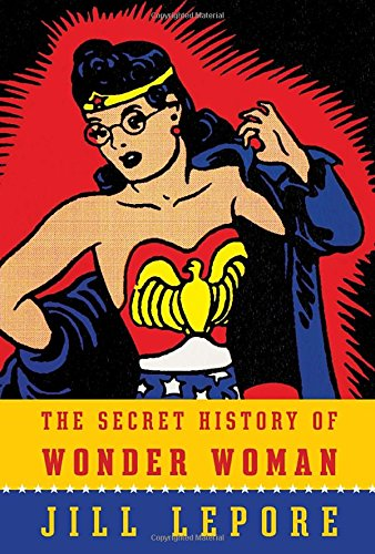 9780385354042: The Secret History of Wonder Woman