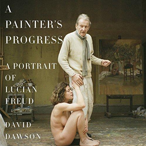 9780385354080: A Painter's Progress: A Portrait of Lucian Freud