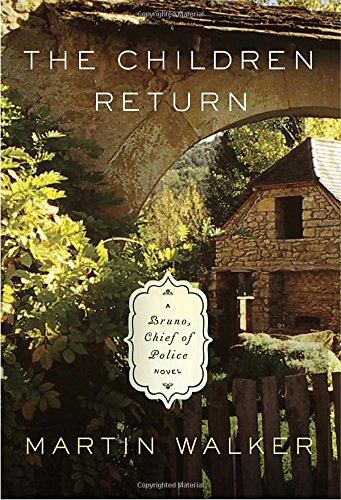 The Children Return: A Bruno, Chief of Police Novel (Signed First Edition): Walker, Martin