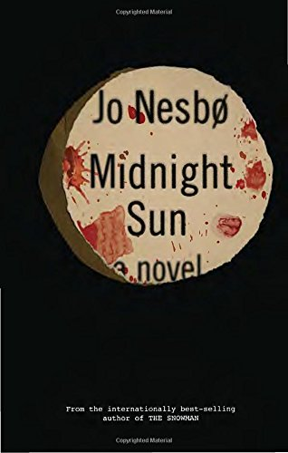 Midnight Sun: A novel: Jo Nesbo