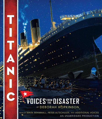 Titanic: Voices From the Disaster (038536153X) by Hopkinson, Deborah