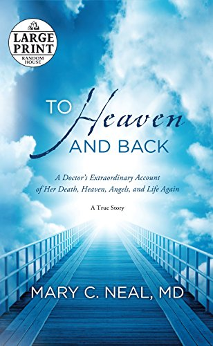 9780385363037: To Heaven and Back: A Doctor's Extraordinary Account of Her Death, Heaven, Angels, and Life Again (Random House Large Print)