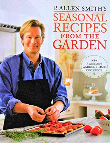 9780385364379: P. Allen Smith's Seasonal Recipes From the Garden