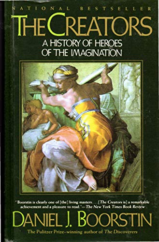 9780385364607: The Creators: A History of Heroes of the Imagination