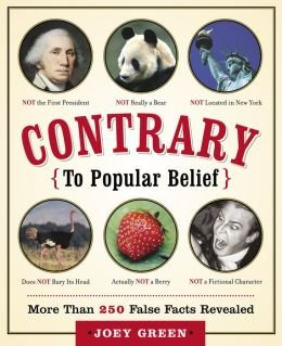 9780385364812: Contrary to Popular Belief: More Than 250 False Facts Revealed