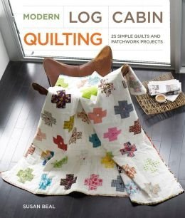 9780385364829: Modern Log Cabin Quilting: 25 Simple Quilts and Patchwork Projects