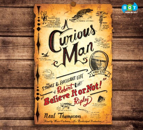 """9780385366373: A Curious Man (The Strange & Brilliant Life of Robert """"Believe It or Not!"""" Ripley)"""