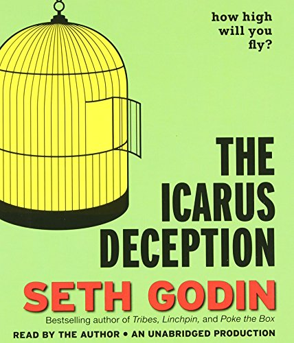 9780385366670: The Icarus Deception: How High Will You Fly?