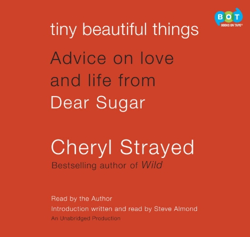 9780385367103: Tiny Beautiful Things: Advice on Love and Life from Dear Sugar