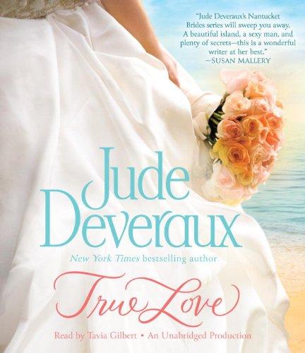 9780385367257: True Love (Nantucket Brides Trilogy)