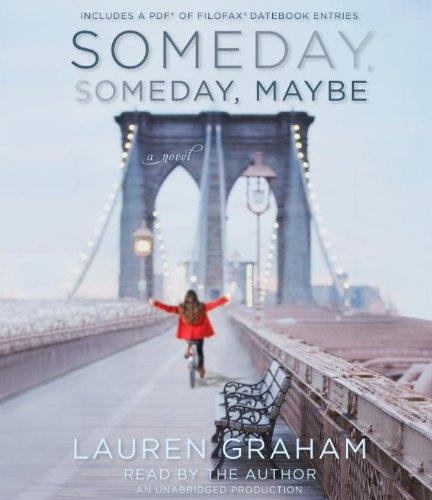 Someday, Someday, Maybe: A Novel: Graham, Lauren