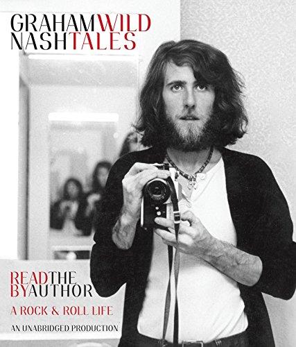 Wild Tales: A Rock & Roll Life: Nash, Graham