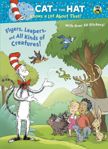 9780385371407: Flyers, Leapers, and All Kinds of Creatures! (Dr. Seuss/Cat in the Hat)