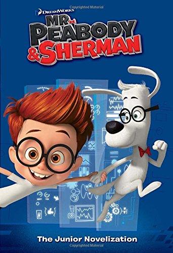 9780385371414: Mr. Peabody & Sherman: The Junior Novelization