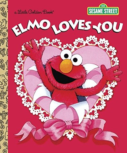 Elmo Loves You (Sesame Street) (Little Golden Book) (9780385372831) by Sarah Albee
