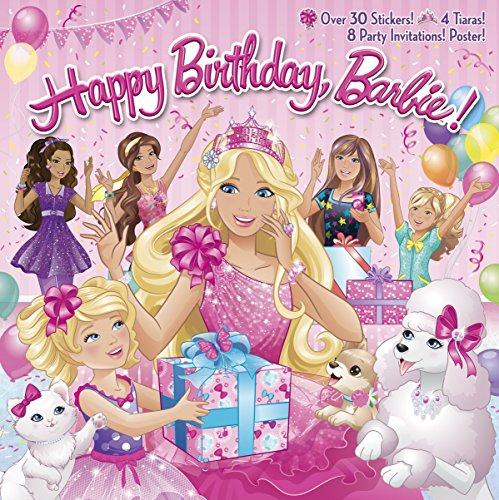 Happy Birthday, Barbie! [With 8 Party Invitations and Poster and 4 Punch-Out Tiaras] (Barbie (...
