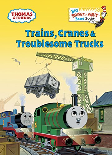 9780385373937: Trains, Cranes & Troublesome Trucks (Thomas & Friends) (Big Bright and Early Board Books)