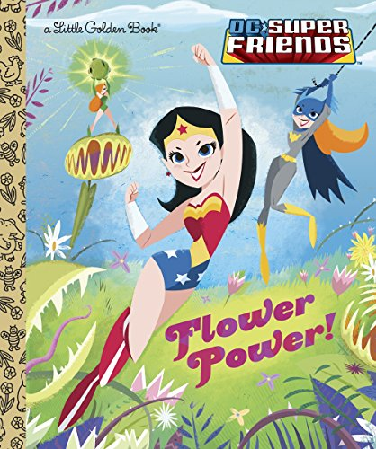 9780385373968: Flower Power! (DC Super Friends) (Little Golden Book)