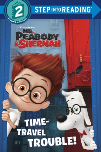 9780385374002: Time-Travel Trouble! (Mr. Peabody & Sherman) (Step into Reading)