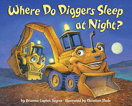 Where Do Diggers Sleep At Night? (board Books)