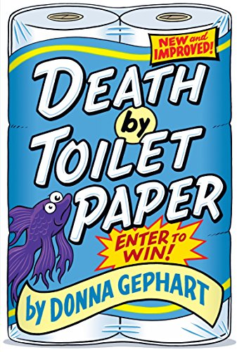 Death by Toilet Paper: Gephart, Donna