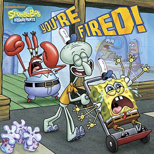 9780385374316: You're Fired! (Spongebob Squarepants)