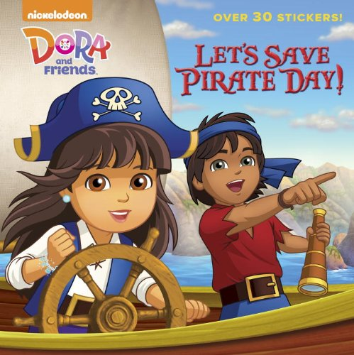 9780385374408: Let's Save Pirate Day! (Dora and Friends) (Pictureback(R))