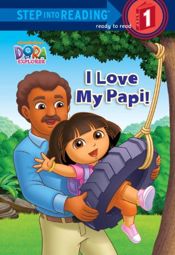 9780385374606: I Love My Papi! (Dora the Explorer) (Step into Reading)