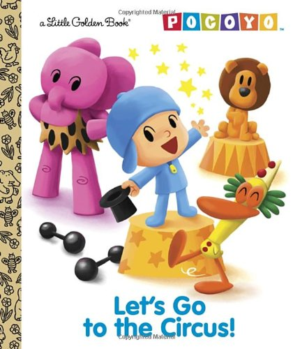 9780385375122: Let's Go to the Circus! (Pocoyo) (Little Golden Book)
