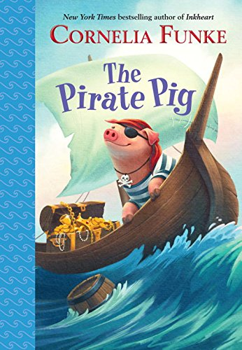 The Pirate Pig: Cornelia Funke