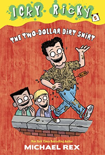 Icky Ricky: No. 5: The Two-Dollar Dirt Shirt: Rex, Michael