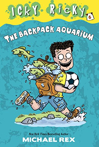 Icky Ricky #6: The Backpack Aquarium (Stepping Stone Book(tm)): Rex, Michael